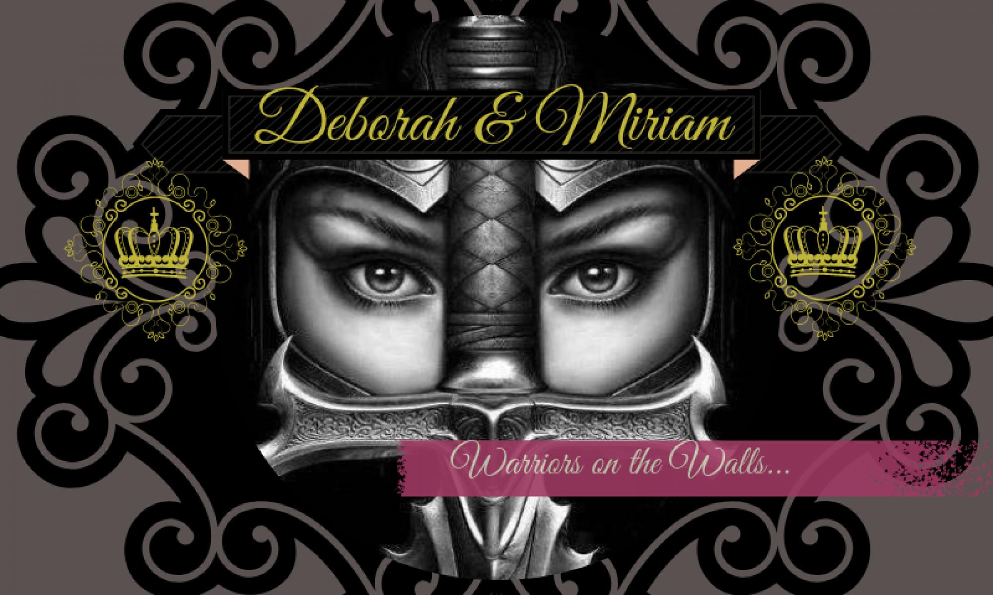 Deborah & Miriam