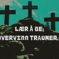 Lær å be å bli fri fra traumer